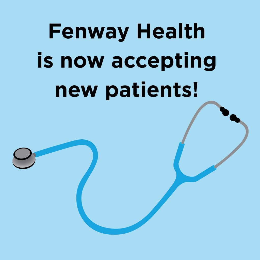 Fenway Health is now accepting new patients!