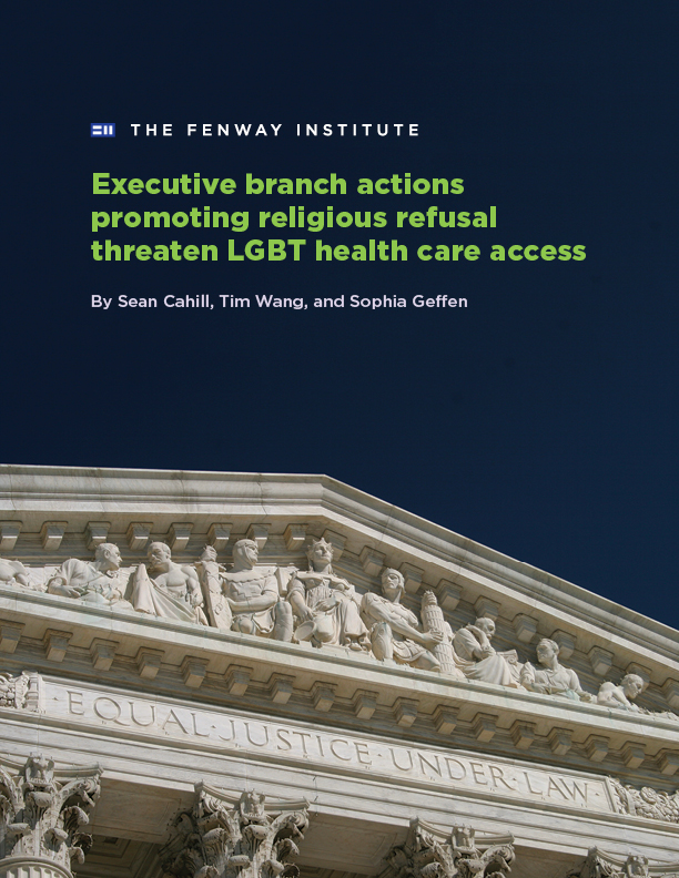Executive Branch Actions Promoting Religious Refusal Threaten LGBT Health Care Access Brief Cover