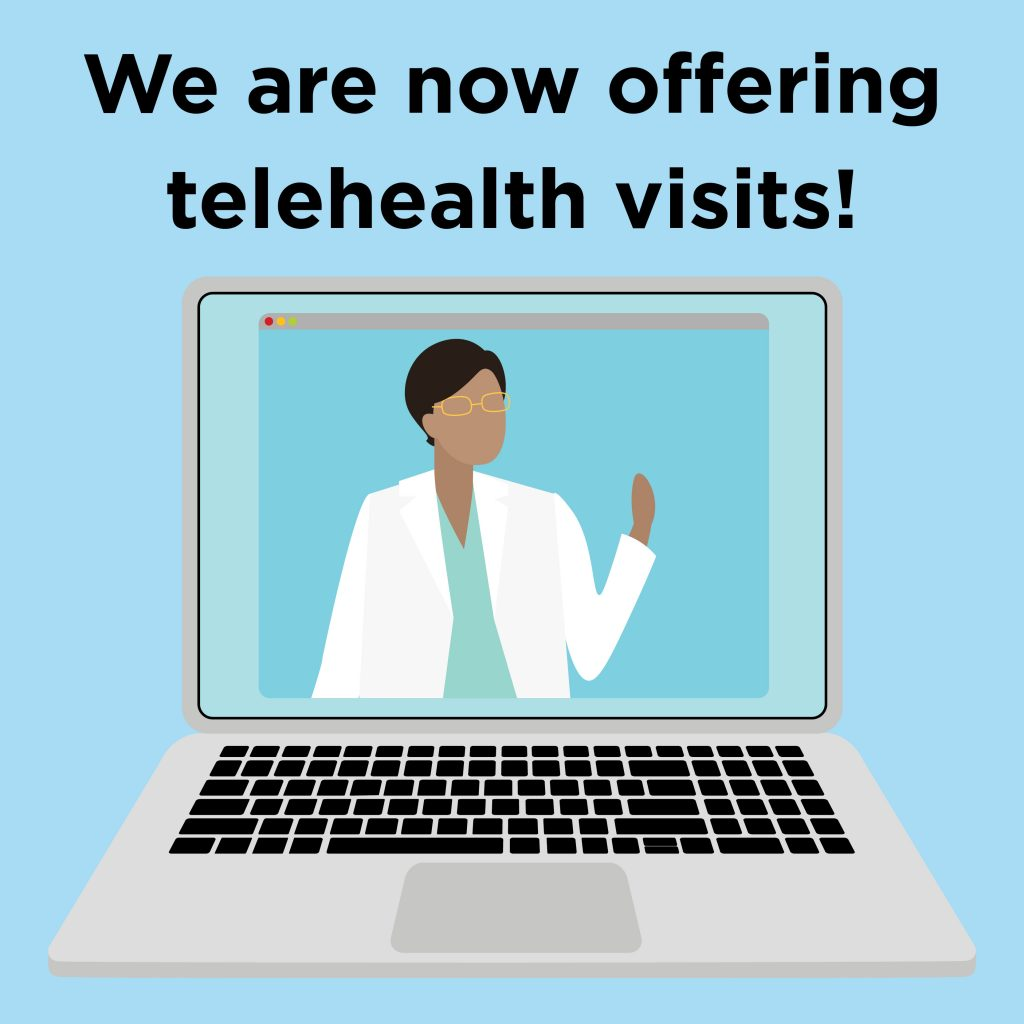 We are now offering telehealth visits!